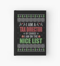 I am a Tax Director Of Course I am On The Nice List Ugly Christmas Sweater Style T-shirt Hardcover Journal