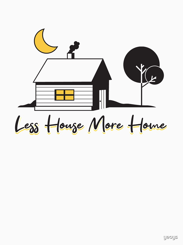 Less House More Home - Tiny House von yeoys