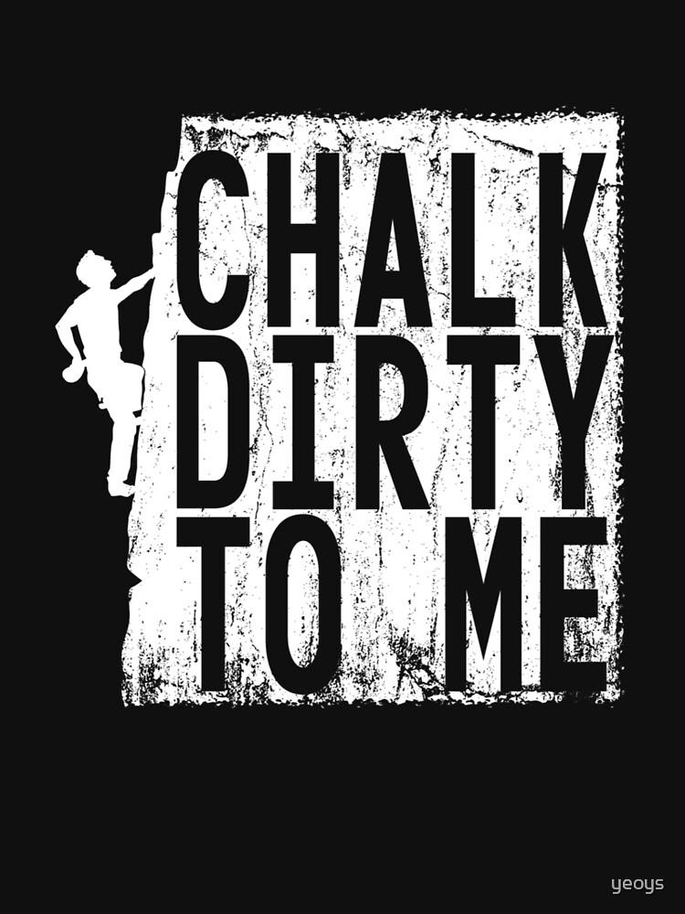 Chalk Dirty To Me - Climbing & Boulder von yeoys