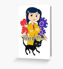 Stay Weird with Coraline Greeting Card