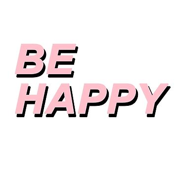 Be Happy by dreamydesigns