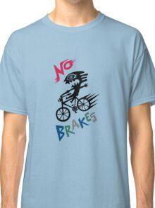 No Brakes Classic T-Shirt