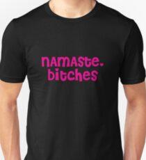 Namaste, Bitches Unisex T-Shirt