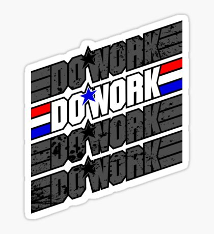 Do Work! 1 Sticker