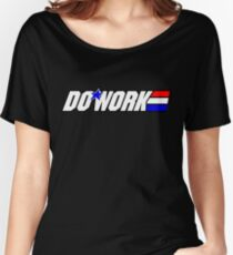 Do Work! 2 Women's Relaxed Fit T-Shirt