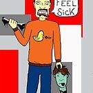 I feel Sick by Jarrad .