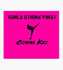 Girls Strike First - Cobra Kai Karate Tee Photographic Print
