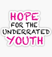 Hope for the Underrated Youth Sticker