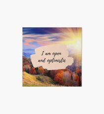 I Am Open and Optimistic - Mantra Affirmation - Nature Art Board Print