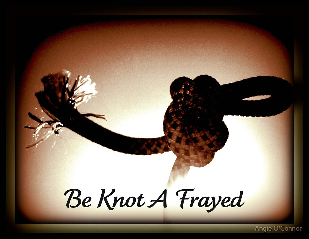 Be Knot A Frayed by Angie O'Connor