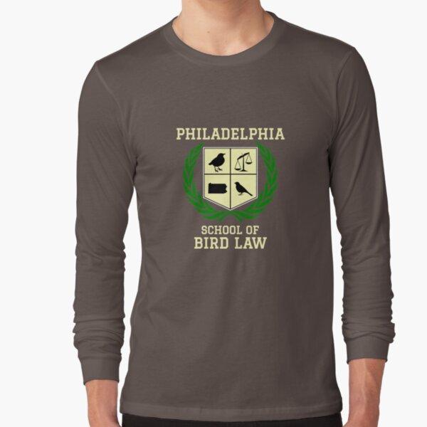 Philadelphia School of Bird Law (dark color shirts) Long Sleeve T-Shirt