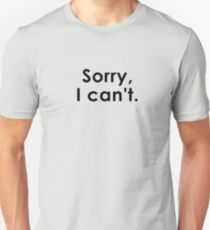 Sorry, I can't. Slim Fit T-Shirt