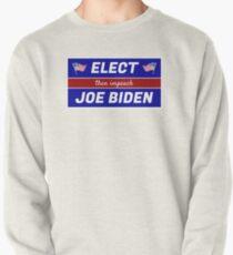 Elect (then impeach) Joe Biden Pullover Sweatshirt