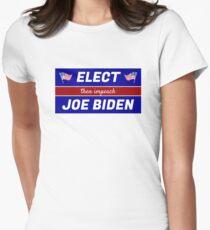 Elect (then impeach) Joe Biden Fitted T-Shirt