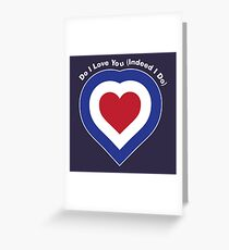 Do I Love You? Greeting Card