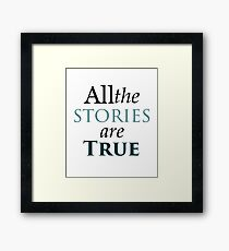 All The Stories Are True Framed Print