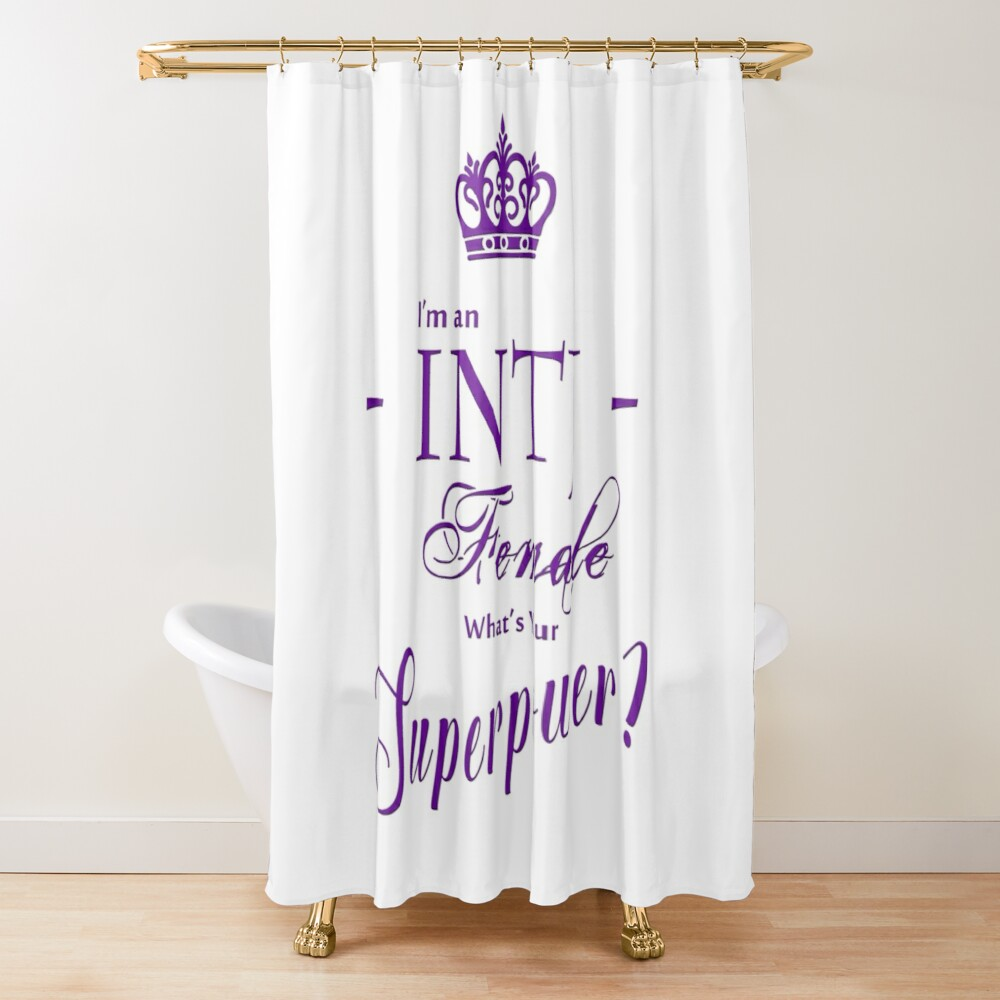 I'm an INTJ Female What's Your Superpower? Shower Curtain