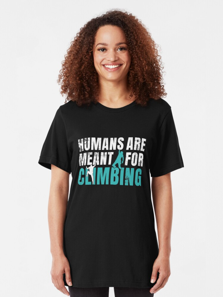 Alternative Ansicht von Humans Are Meant For Climbing - Rock Climbing Slim Fit T-Shirt