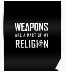 Weapons are a part of my Religion Poster