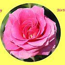 Happy Birthday Rose by DebbieCHayes