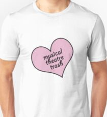 Musical theatre trash Unisex T-Shirt