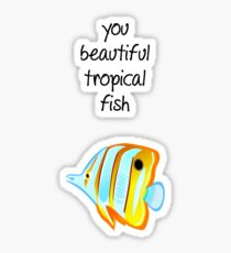 You beautiful tropical fish Sticker