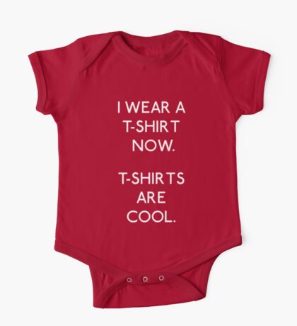 I wear a T-shirt now Kids Clothes