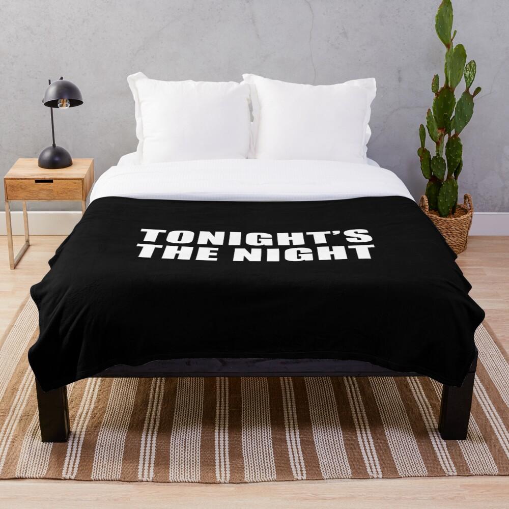 Tonight's The Night (Black) Throw Blanket