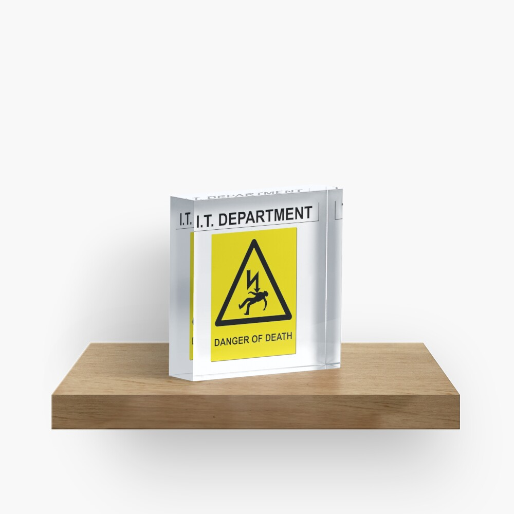 The IT Crowd – IT Department Danger of Death Acrylic Block