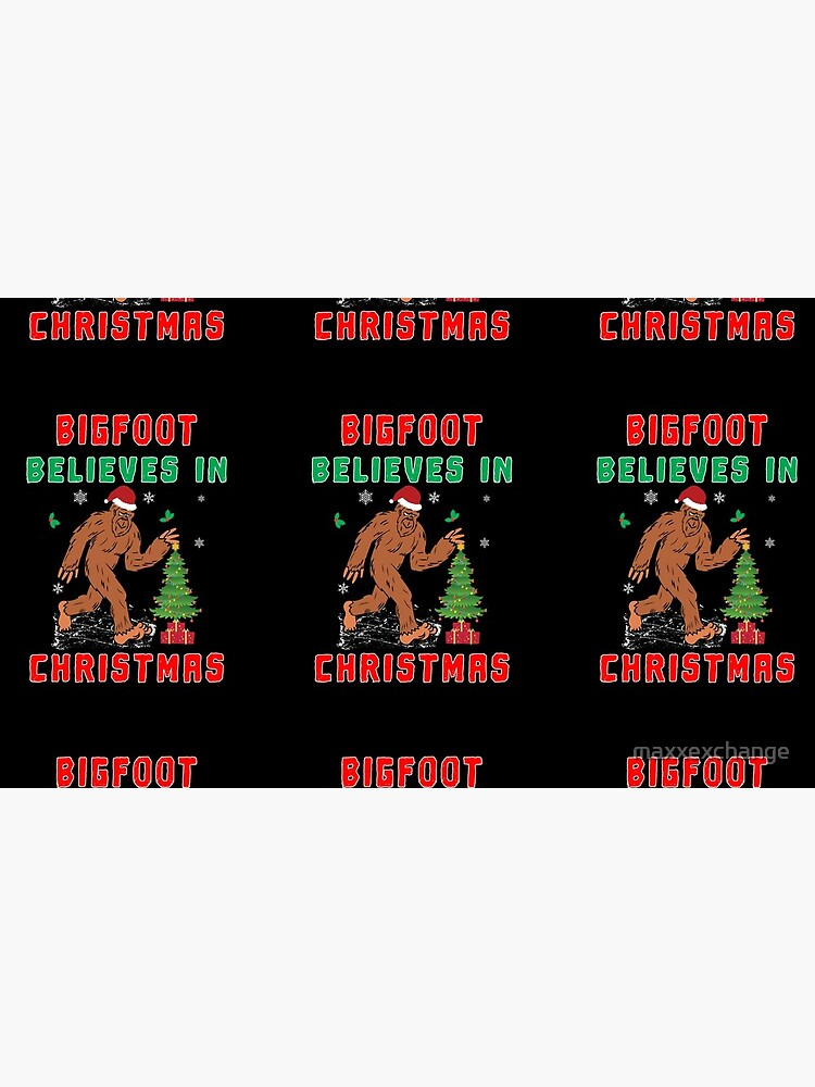 Bigfoot Believes in Christmas funny Squatchy gift. by maxxexchange