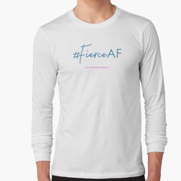 Fierce AF Long Sleeve T-Shirt