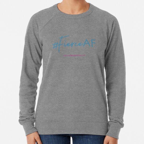 Fierce AF Lightweight Sweatshirt
