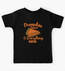 Pumpkin spice and everything nice Kids Tee