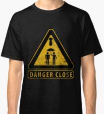 Caution Danger Close Sign Classic T-Shirt