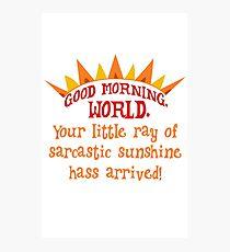 Sarcastic sunshine Photographic Print