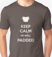 Keep calm, I'm well padded T-Shirt