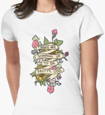 """Things Are Shaping Up To Be Pretty. Odd."" Women's Fitted T-Shirt"