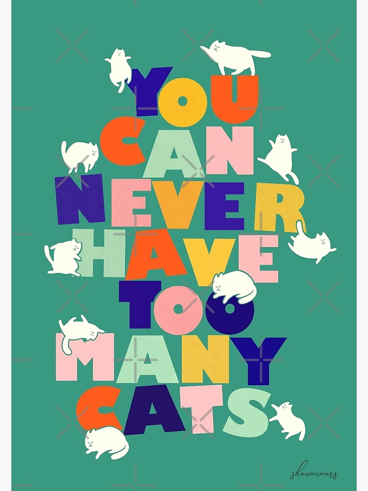 You can never have too many cats - colorful typography by ShowMeMars