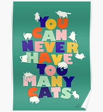 You can never have too many cats - colorful typography Poster