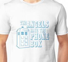 The Angels Have the Phone Box Unisex T-Shirt