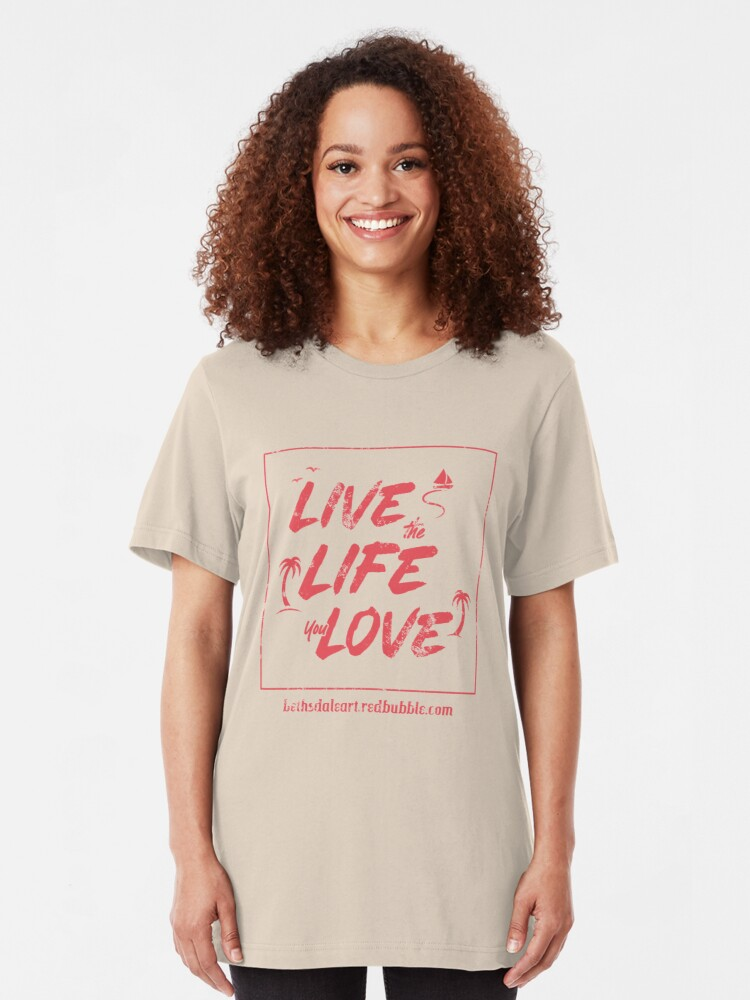 Alternate view of Live the Life You Love Slim Fit T-Shirt