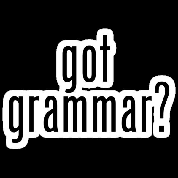 got grammar? by noelgreen