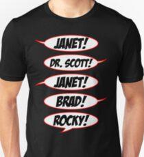 Janet! Dr. Scott! Janet! Brad! Rocky! Unisex T-Shirt