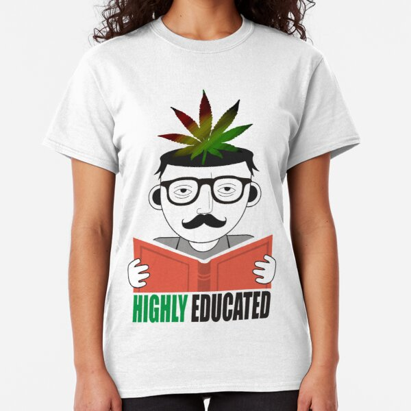 Highly Educated Classic T-Shirt