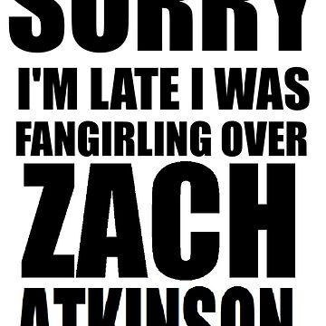 Sorry I'm... Zach Atkinson by ThroughTheNight