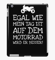 Egal Wie Mein Tag Ist Auf Dem Motorrad Wird Er B iPad Case/Skin