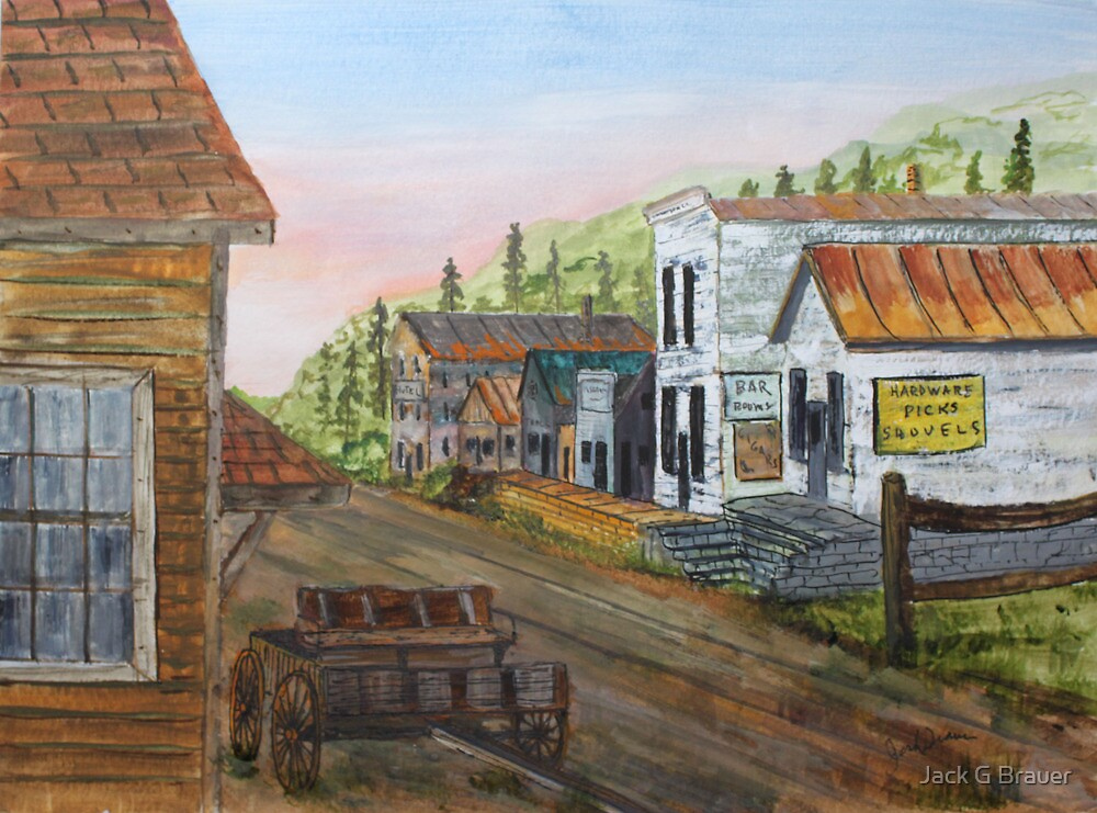 Gold Rush Ghost Town by Jack G Brauer