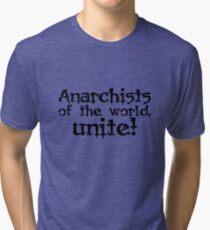 Anarchists of the world, unite! Tri-blend T-Shirt