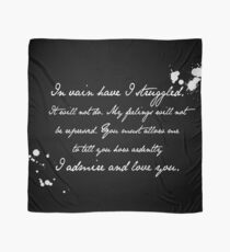 Mr Darcy Proposal Quote - Pride and Prejudice by Jane Austen Scarf
