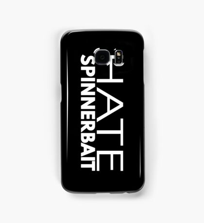 Hate Spinnerbait (White Text) Samsung Galaxy Case/Skin